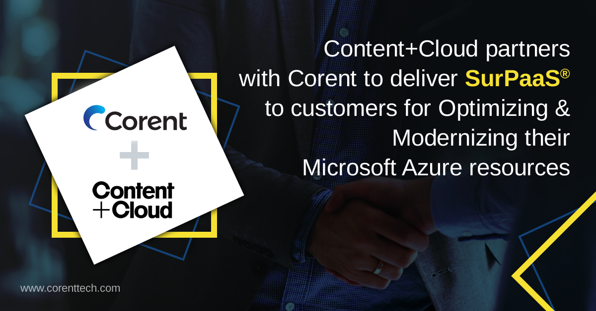 Content+Cloud selects Corent Technology to build and automate services for cloud adoption and ongoing management