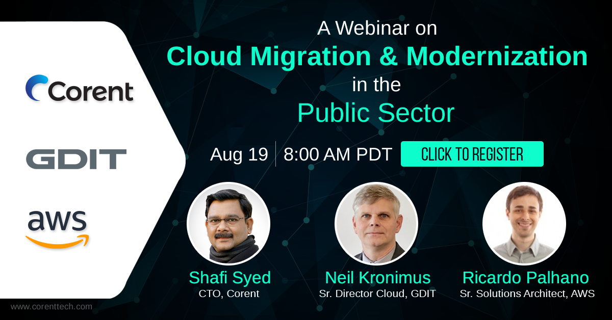 A Joint Webinar on Cloud Migration & Modernization in the Public Sector by Corent - GDIT - AWS